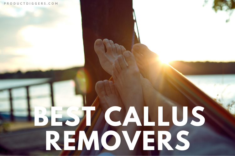 9 Best Callus Removers Of 2020 Product Diggers