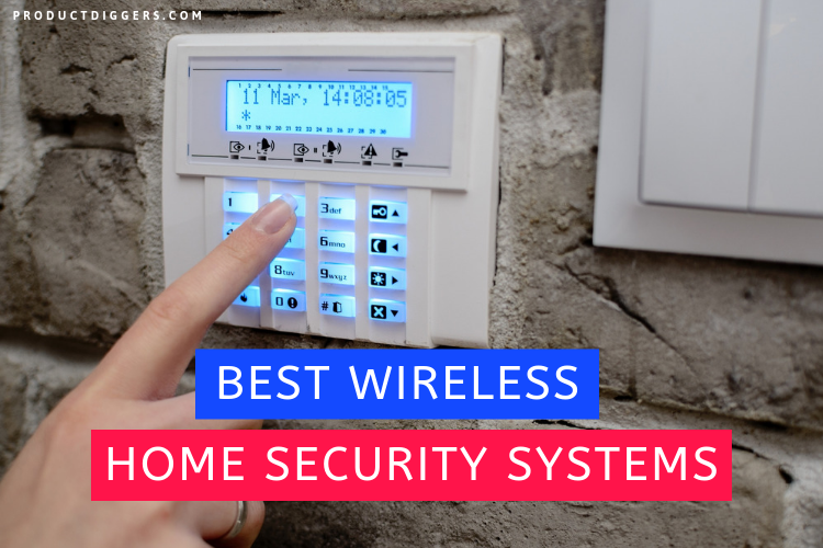 13 Best Wireless Home Security Systems Of 2020 Product Diggers